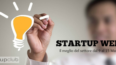 Startup Week, il meglio in un post! (9-15 marzo)